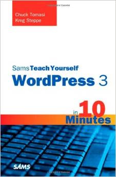 Sams Teach Yourself WordPress 3 in 10 minutes